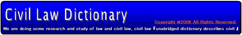 Law Civil Law Dictionary described by 『Civil Law Dictionary』